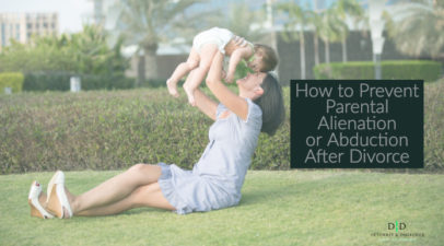 How to Prevent Parental Alienation or Abduction After Divorce