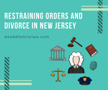 Restraining Orders and Divorce in New Jersey