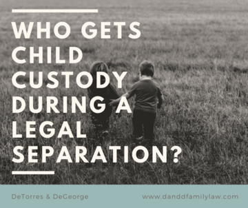Who Gets Child Custody During a Legal Separation