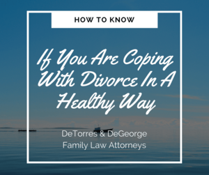 How To Know If You Are Coping With Divorce In A Healthy Way
