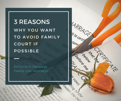 3 Reasons Why You Want To Avoid Family Court If Possible