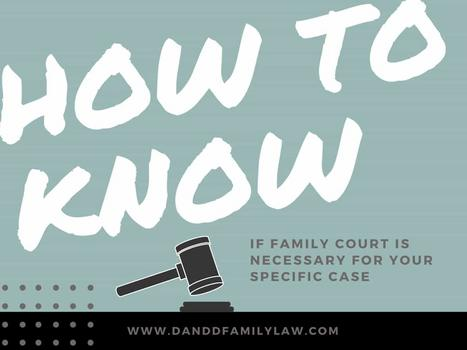 How To Know If Family Court Is Necessary For Your Specific Case