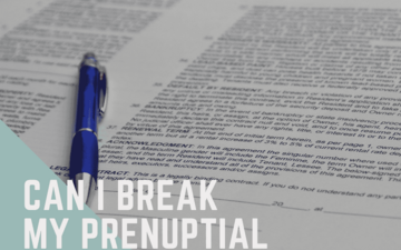 Can I Break My Prenuptial Agreement?