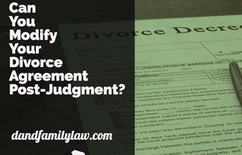 Can You Modify Your Divorce Agreement Post-Judgment?