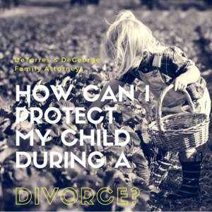 How Can I Protect My Children During a Divorce?