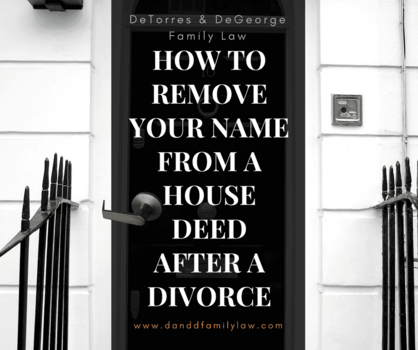 How to Remove Your Name From a House Deed After a Divorce