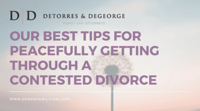 Our Best Tips for Peacefully Getting Through A Contested Divorce