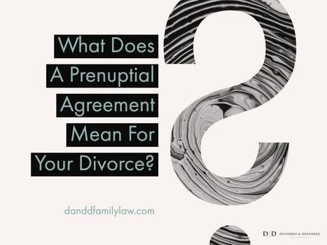 What Does A Prenuptial Agreement Mean For Your Divorce?