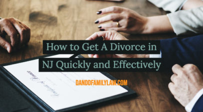 How To Get A Divorce In NJ Quickly And Effectively