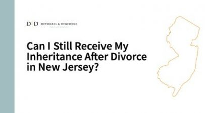 Can I Still Receive My Inheritance After Divorce in New Jersey?