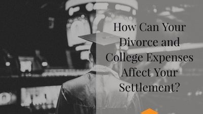 How Can Your Divorce and College Expenses Affect Your Settlement?