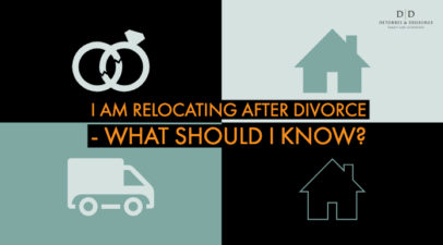 I Am Relocating After Divorce – What Should I Know?