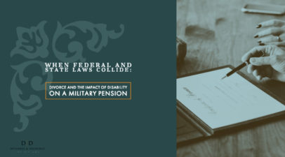 When Federal and State Laws Collide: Divorce and The Impact of Disability on a Military Pension