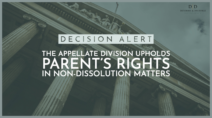 The Appellate Division Upholds Parent's Rights in Non-Dissolution Matters