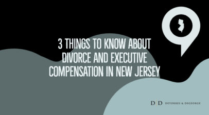 3 Things to Know About Divorce and Executive Compensation in New Jersey