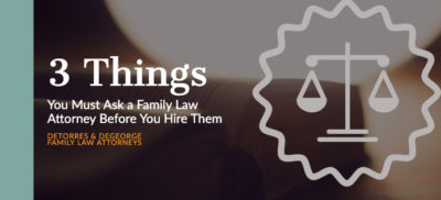 3 Things You Must Ask a Family Law Attorney Before You Hire Them