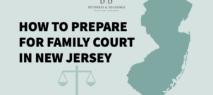 How to Prepare for Family Court in New Jersey