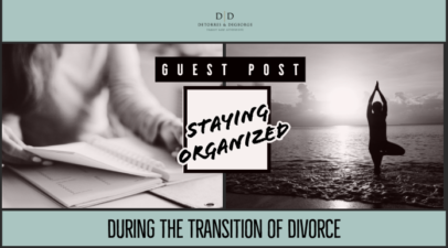Staying Organized During the Transition of Divorce
