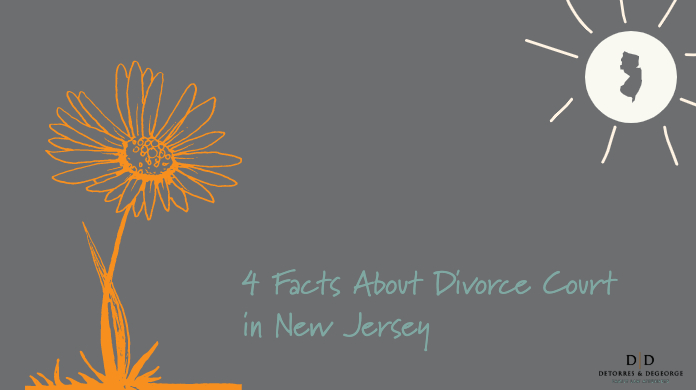 4 Facts About Divorce Court in New Jersey