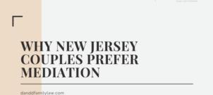 Why Many New Jersey Couples Prefer Mediation