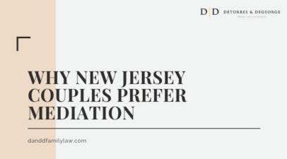 Why Many New Jersey Couples Prefer Mediation